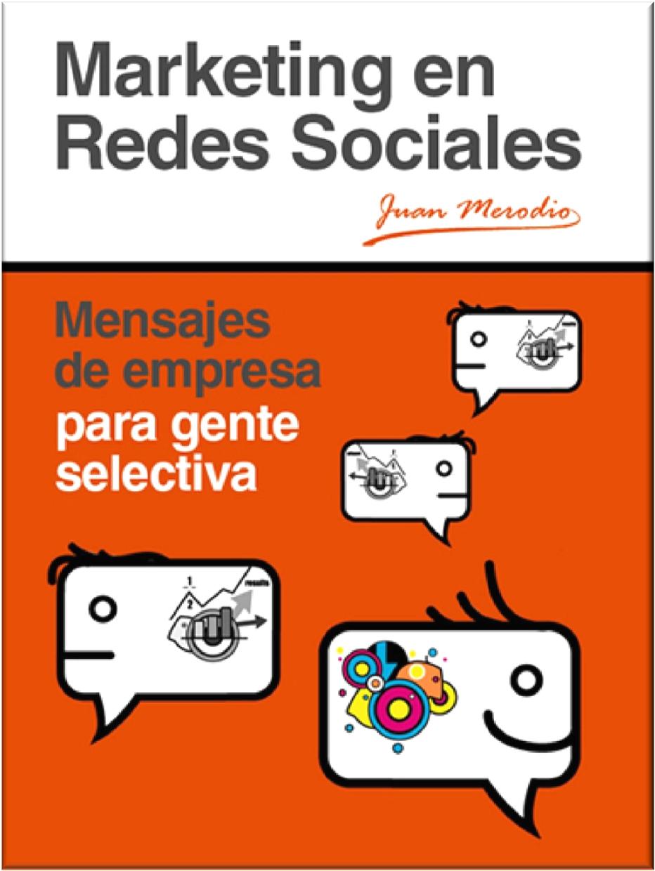 Marketing en Redes Sociales: Mensajes de empresas para gente selecta