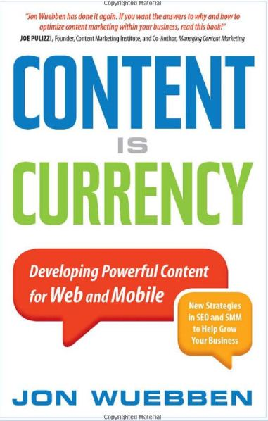 Content is Currency Developing Powerful Content for Web and Mobile Jon Wuebben 7 libros de Redes Sociales de 2012 que no pueden faltar en tu biblioteca