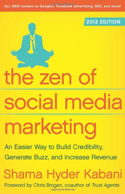The Zen of Social Media Marketing An Easier Way to Build Credibility Generate Buzz and Increase Revenue 2012 Edition 7 libros de Redes Sociales de 2012 que no pueden faltar en tu biblioteca