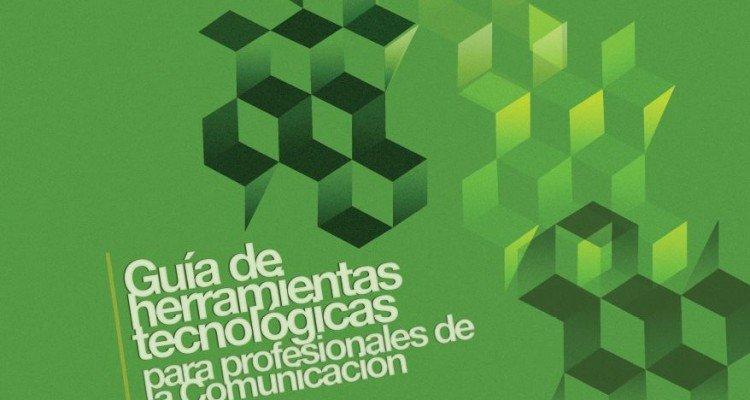 Guía de herramientas tecnológicas para profesionales de la comunicación