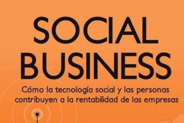Social business: Cómo la tecnología social y las personas contribuyen a la rentabilidad de las empresas