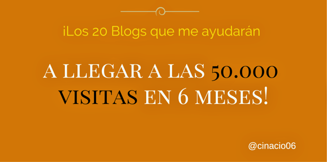 ¡Los-20-Blogs-que-me-ayudarán-a-llegar-a-las-50.000-visitas-en-6-meses