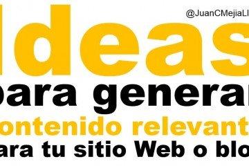 Ideas para generar contenido relevante para su sitio web o blog