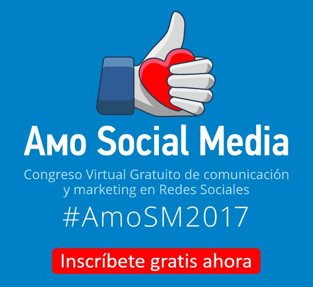 Amo Social Media: Congreso Virtual Gratuito de comunicación y marketing en Redes Sociales